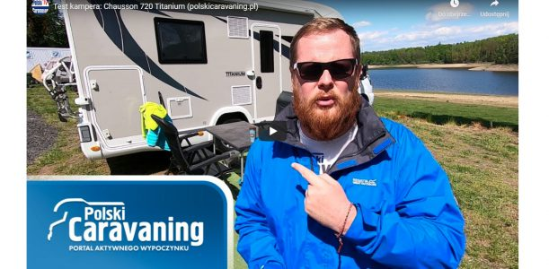 Wideo z testu Chausson 720 Titanium (polskicaravaning.pl)